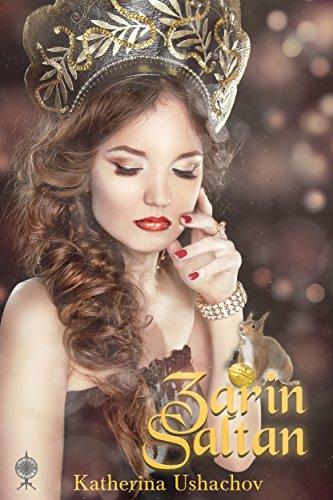 Zarin Saltan von Katherina Uschachov VorsichtSpoiler!!!